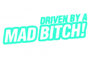 Driven by a mad bitch